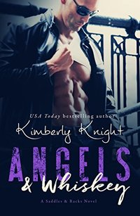 Angels & Whiskey (Saddles & Racks Book 1) - Published on Mar, 2015