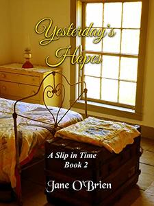 Yesterday's Hopes (A Slip in Time Book 2) - Published on Sep, 2019