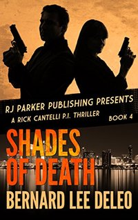 Rick Cantelli, P.I. (Book 4) Shades of Death (Detective Series) - Published on Sep, 2015