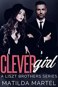 Clever Girl: An Older Man Younger Woman Romance (A Liszt Brothers Series Book 2)