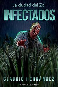 Infectados: La ciudad del Zol (Spanish Edition)