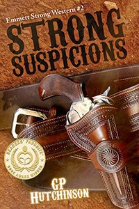 Strong Suspicions (Emmett Strong Westerns Book 2) - Published on Mar, 2016