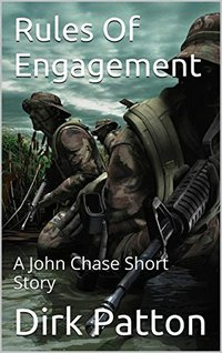 Rules Of Engagement: A John Chase Short Story