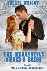 The Mercantile Owner's Bride (A Sweet Victorian Romance) (Mail Order Brides of Dayton Falls Book 3)