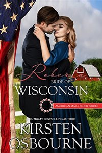 Roberta: Bride of Wisconsin (American Mail-Order Brides Series Book 30) - Published on Dec, 2015