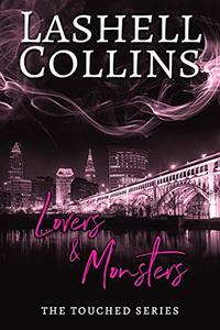 Lovers & Monsters (The Touched Series Book 2) - Published on May, 2020