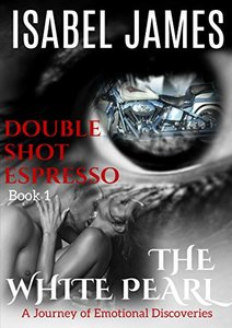 Double Shot Espresso (The White Pearl Book 1)