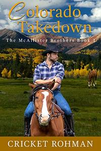 Colorado Takedown (The McAllister Brothers Book 1) - Published on May, 2018