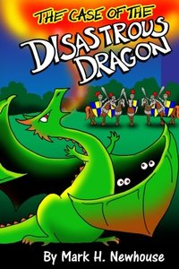 The Case of the Disastrous Dragon (Tales of Monstrovia) (Volume 2)