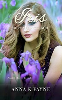 Iris (Planted Flowers Book 2)