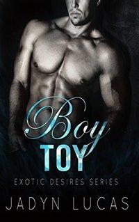 Boy Toy (Exotic Desires Series)