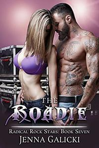 The Roadie: Radical Rock Stars Book 7