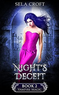 Night's Deceit (Vampire Magic Book 2) - Published on Mar, 2018