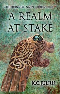 A Realm at Stake (The Drinnglennin Chronicles Book 2) - Published on Feb, 2020