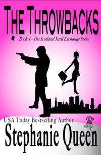 The Throwbacks (The Scotland Yard Exchange Book 1)