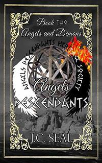 Angels Descendants: Angels and Demons, Book two