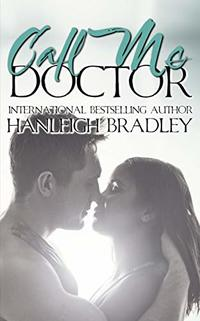 Call Me Doctor: Hanleigh's London (The Intimacy Series Book 4) - Published on Jan, 2019