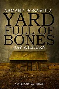 Yard Full of Bones