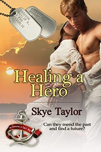 Healing a Hero (The Camerons of Tide's Way) - Published on Aug, 2016