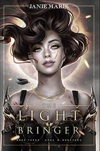 The Light Bringer: Gods & Monsters Book Three - Published on Apr, 2018