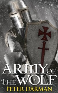 Army of the Wolf (Crusader Chronicles Book 2)