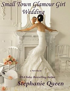 Small Town Glamour Girl Wedding: a Novella