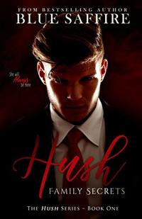Hush: Family Secrets (Hush Series Book 1)