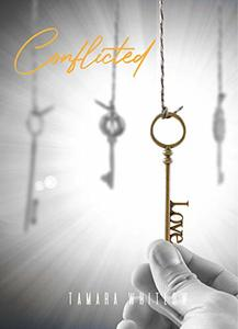 Conflicted (Worth The Wait Book 4) - Published on May, 2020