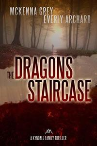 The Dragon's Staircase (Kyndall Family Thrillers Book 1) - Published on Aug, 2016