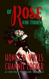 Of Rose and Thorn (Fantasy Pleasure Book 1)