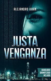 Justa venganza: (Audiolibro dramatizado incluido) (Spanish Edition)