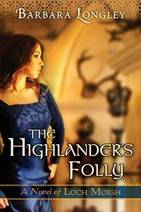 The Highlander's Folly (The Novels of Loch Moigh Book 3)