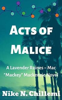 Acts of Malice: A Lavender Raines/Mac