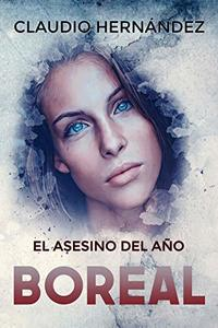 El asesino del año boreal: (Epitafio de Peter) (Spanish Edition)