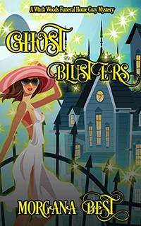 Ghost Blusters: Funny Cozy Mystery (Witch Woods Funeral Home Book 5) - Published on Jul, 2017