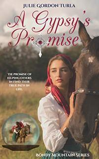 A Gypsy's Promise (Bondy Mountain Series Book 2) - Published on Sep, 2019