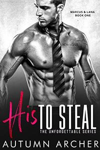 His to Steal: (The Unforgettable Series Book 1)