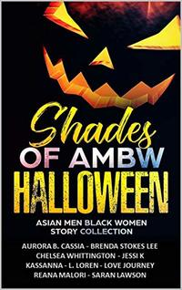 Shades of AMBW Halloween: Asian Men Black Women Story Collection