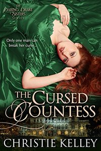 The Cursed Countess (The Daring Drake Sisters Book 1)
