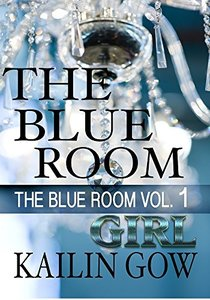 The Blue Room Girl: Vol. 1 (The Blue Room Series) - Published on May, 2014