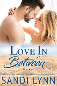 Love In Between (Love Series, Book 1) - Published on Nov, 2015