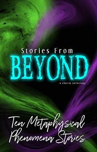 Stories From Beyond: A Charity Anthology