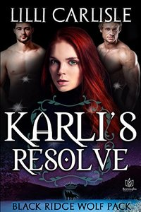 Karli's Resolve (The Black Ridge Wolf Pack Book 3) - Published on Dec, 2017