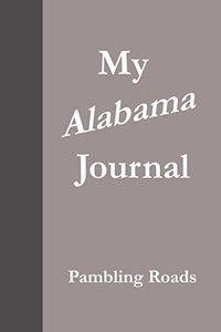 My Alabama Journal (Pambling Roads)