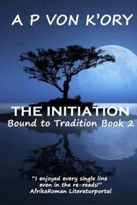 Bound To Tradition: Book 2 - The Initiation - Published on May, 2013