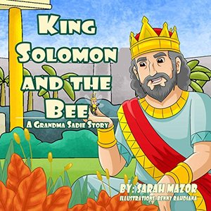 King Solomon and the Bee: A Grandma Sadie Story (Biblical Stories) - Published on May, 2018