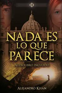 Nada es lo que parece: (Audiolibro incluido) (Spanish Edition)