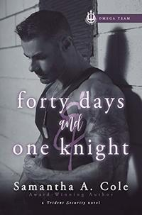Forty Days & One Knight: Trident Security Omega Team Book 2