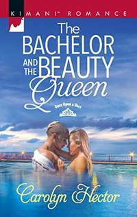The Bachelor and the Beauty Queen (Once Upon a Tiara)