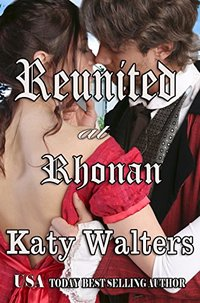 Reunited at Rhonan: Regency Suspense Romance (Lords of Rhonan Book 3)
